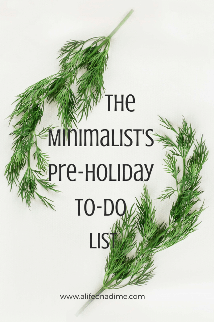 minimalist's pre-holiday to-do list