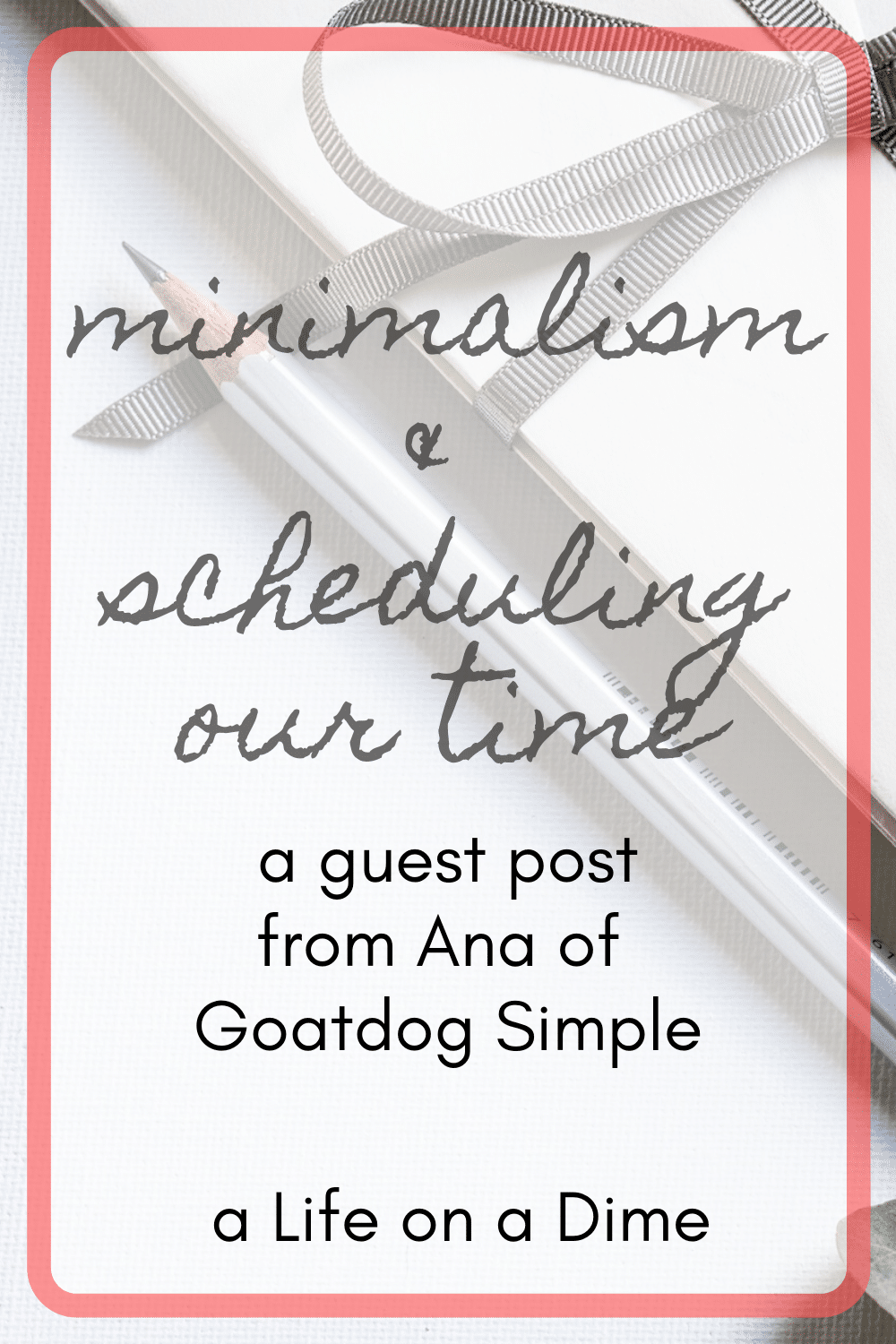 minimalism and scheduling our time