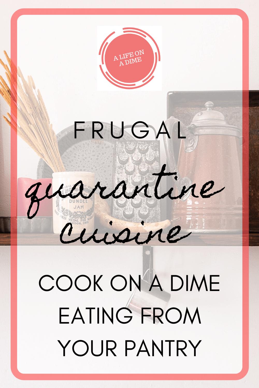 frugal quarantine cuisine