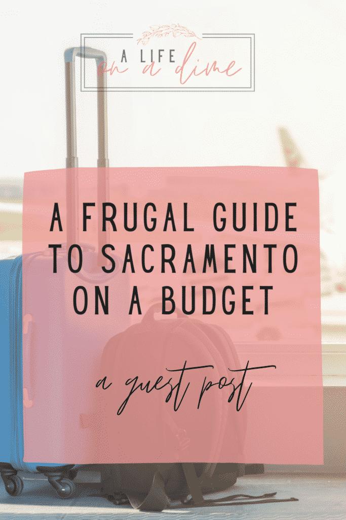 frugal guide to Sacramento