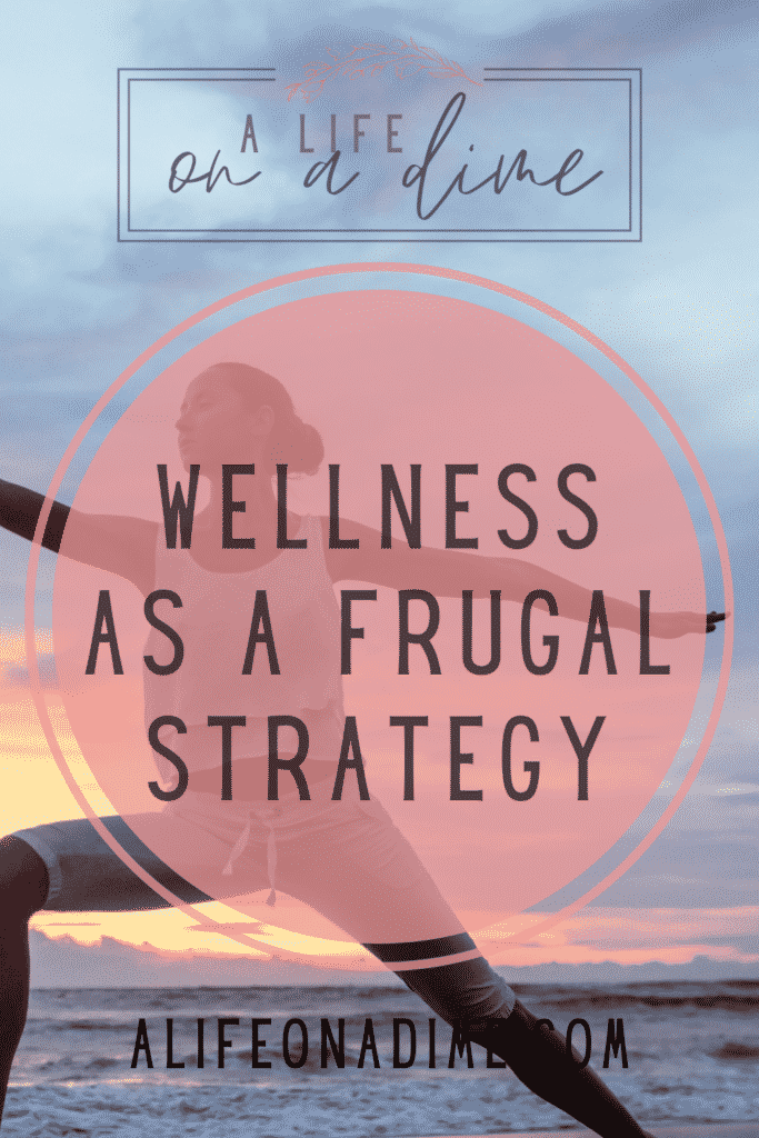 wellness is the perfect frugal strategy